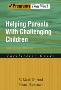 Ebook in inglese Helping Parents with Challenging Children Positive Family Intervention Facilitator Guide Durand, V. Mark , Hieneman, Meme