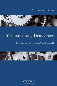 Mechanisms of Democracy: Institutional Design Writ Small