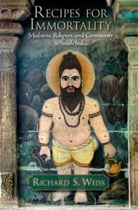 Ebook in inglese Recipes for Immortality: Healing, Religion, and Community in South India Weiss, Richard S