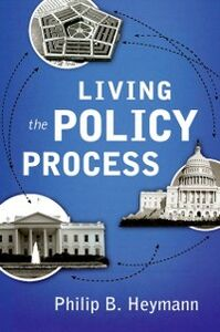 Ebook in inglese Living the Policy Process Heymann, Philip B.