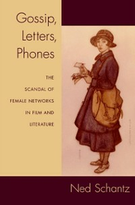 Ebook in inglese Gossip, Letters, Phones: The Scandal of Female Networks in Film and Literature Schantz, Ned