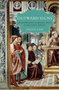 Foto Cover di Outward Signs: The Powerlessness of External Things in Augustines Thought, Ebook inglese di Phillip Cary, edito da Oxford University Press