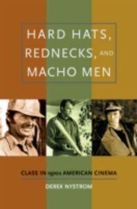 Foto Cover di Hard Hats, Rednecks, and Macho Men: Class in 1970s American Cinema, Ebook inglese di Derek Nystrom, edito da Oxford University Press