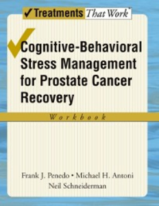 Ebook in inglese Cognitive-Behavioral Stress Management for Prostate Cancer Recovery Workbook Antoni, Michael H , Penedo, Frank J , Schneiderman, Neil
