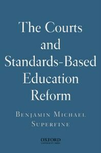 Foto Cover di Courts and Standards Based Reform, Ebook inglese di Benjamin Michael Superfine, edito da Oxford University Press