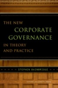 Ebook in inglese New Corporate Governance in Theory and Practice Bainbridge, Stephen