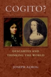 Foto Cover di Cogito?: Descartes and Thinking the World, Ebook inglese di Joseph Almog, edito da Oxford University Press