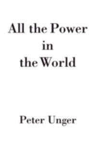 Foto Cover di All the Power in the World, Ebook inglese di Peter Unger, edito da Oxford University Press