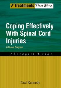 Foto Cover di Coping Effectively With Spinal Cord Injuries: A Group Program Therapist Guide, Ebook inglese di Paul Kennedy, edito da Oxford University Press