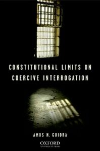 Ebook in inglese Constitutional Limits on Coercive Interrogation Guiora, Amos N.