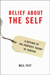Ebook in inglese Belief about the Self: A Defense of the Property Theory of Content Feit, Neil