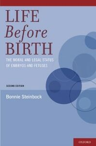 Ebook in inglese Life Before Birth: The Moral and Legal Status of Embryos and Fetuses, Second Edition Steinbock, Bonnie