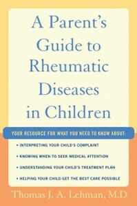 Ebook in inglese Parents Guide to Rheumatic Disease in Children Lehman M.D., Thomas J.A.
