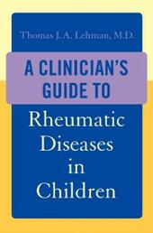 Clinicians Guide to Rheumatic Diseases in Children