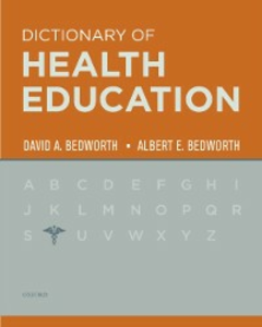 Ebook in inglese Dictionary of Health Education Bedworth, Albert E , Bedworth, David