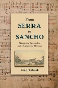 Ebook in inglese From Serra to Sancho: Music and Pageantry in the California Missions Russell, Craig H.