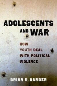 Ebook in inglese Adolescents and War: How Youth Deal with Political Violence Barber, Brian K