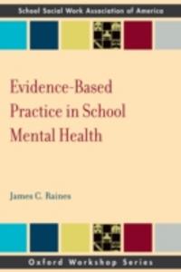 Ebook in inglese Evidence Based Practice in School Mental Health Raines, James C