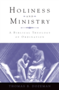 Ebook in inglese Holiness and Ministry: A Biblical Theology of Ordination Dozeman, Thomas B