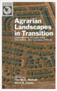 Ebook in inglese Agrarian Landscapes in Transition: Comparisons of Long-Term Ecological & Cultural Change Foster, David R. , Redman, Charles
