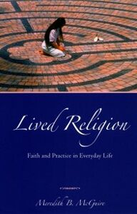 Ebook in inglese Lived Religion: Faith and Practice in Everyday Life McGuire, Meredith B