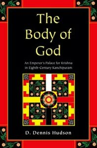 Foto Cover di Body of God: An Emperors Palace for Krishna in Eighth-Century Kanchipuram, Ebook inglese di D Dennis Hudson, edito da Oxford University Press