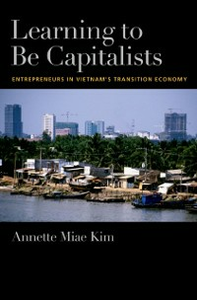 Ebook in inglese Learning to be Capitalists: Entrepreneurs in Vietnams Transition Economy Kim, Annette Miae