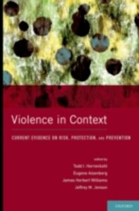 Ebook in inglese Violence in Context: Current Evidence on Risk, Protection, and Prevention -, -