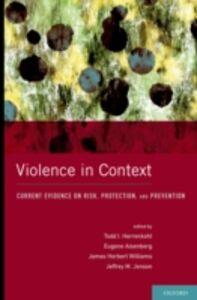 Foto Cover di Violence in Context: Current Evidence on Risk, Protection, and Prevention, Ebook inglese di  edito da Oxford University Press