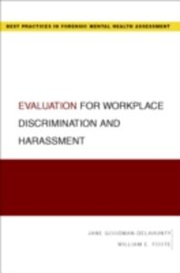 Foto Cover di Evaluation for Workplace Discrimination and Harassment, Ebook inglese di William E. Foote,Jane Goodman-Delahunty, edito da Oxford University Press