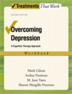 Ebook in inglese Overcoming Depression: A Cognitive Therapy Approach Freeman , Freeman, Arthur , Gilson, Mark , Yates, M. Jane