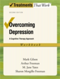 Ebook in inglese Overcoming Depression: A Cognitive Therapy Approach Freeman, Arthur , Gilson, Mark , Yates, M. Jane