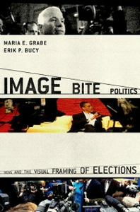 Ebook in inglese Image Bite Politics: News and the Visual Framing of Elections Bucy, Erik Page , Grabe, Maria Elizabeth