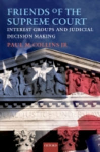 Ebook in inglese Friends of the Supreme Court: Interest Groups and Judicial Decision Making Collins, Jr., Paul M.