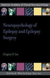 Foto Cover di Neuropsychology of Epilepsy and Epilepsy Surgery, Ebook inglese di Gregory P. Lee, edito da Oxford University Press