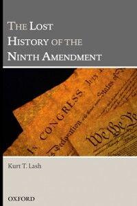 Foto Cover di Lost History of the Ninth Amendment, Ebook inglese di Kurt T. Lash, edito da Oxford University Press
