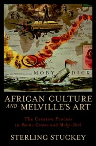 Ebook in inglese African Culture and Melvilles Art: The Creative Process in Benito Cereno and Moby-Dick Stuckey, Sterling
