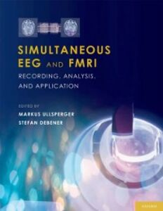 Ebook in inglese Simultaneous EEG and fMRI: Recording, Analysis, and Application Debener, Stefan , Ullsperger, Markus