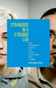 Ebook in inglese Strangers in a Strange Lab: How Personality Shapes Our Initial Encounters with Others Ickes, William