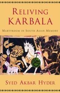 Ebook in inglese Reliving Karbala: Martyrdom in South Asian Memory Hyder, Syed Akbar
