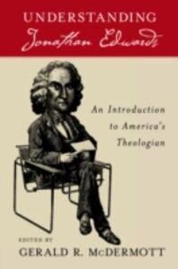 Foto Cover di Understanding Jonathan Edwards: An Introduction to Americas Theologian, Ebook inglese di  edito da Oxford University Press