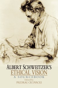 Ebook in inglese Albert Schweitzers Ethical Vision A Sourcebook -, -