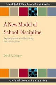 Ebook in inglese New Model of School Discipline: Engaging Students and Preventing Behavior Problems Dupper, David R.