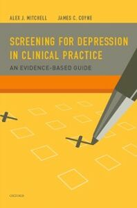 Ebook in inglese Screening for Depression in Clinical Practice: An Evidence-Based Guide Coyne, PhD, James C. , Mitchell, MRCPsych, Alex J.
