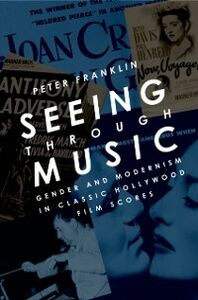 Ebook in inglese Seeing Through Music: Gender and Modernism in Classic Hollywood Film Scores Franklin, Peter