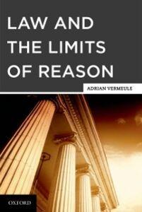 Foto Cover di Law and the Limits of Reason, Ebook inglese di Adrian Vermeule, edito da Oxford University Press