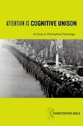Attention Is Cognitive Unison: An Essay in Philosophical Psychology