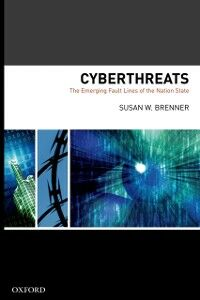 Foto Cover di Cyberthreats: The Emerging Fault Lines of the Nation State, Ebook inglese di Susan W Brenner, edito da Oxford University Press