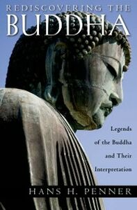 Foto Cover di Rediscovering the Buddha: The Legends and Their Interpretations, Ebook inglese di Hans H Penner, edito da Oxford University Press