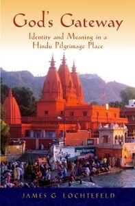 Ebook in inglese Gods Gateway: Identity and Meaning in a Hindu Pilgrimage Place Lochtefeld, James